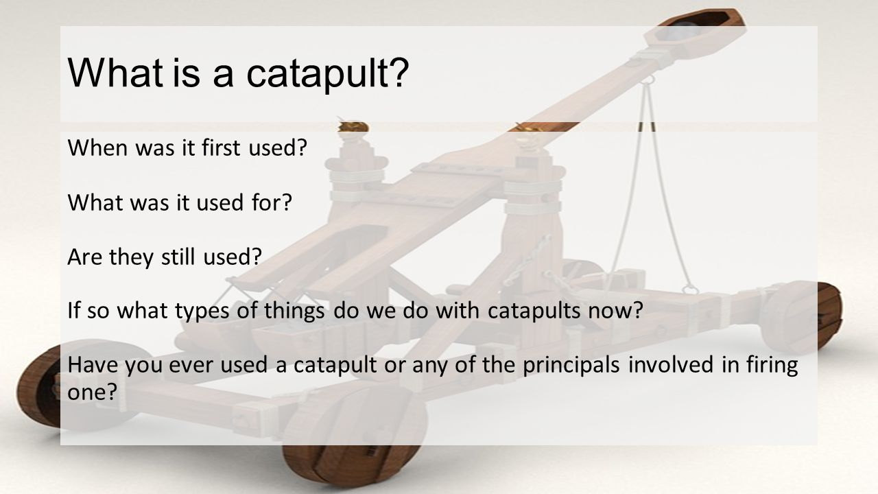 Catapult Project Mr Mclean 8 Th Grade Physical Sciences Final Motion Diagram Onager What Is A When Was It First Used For
