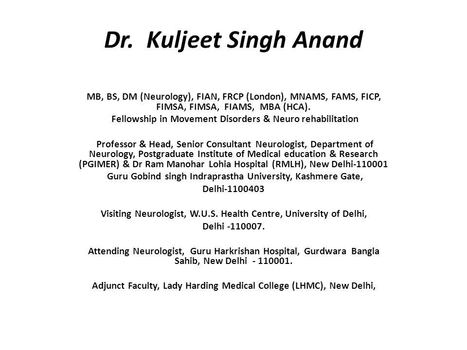 Dr  Kuljeet Singh Anand MB, BS, DM (Neurology), FIAN, FRCP (London