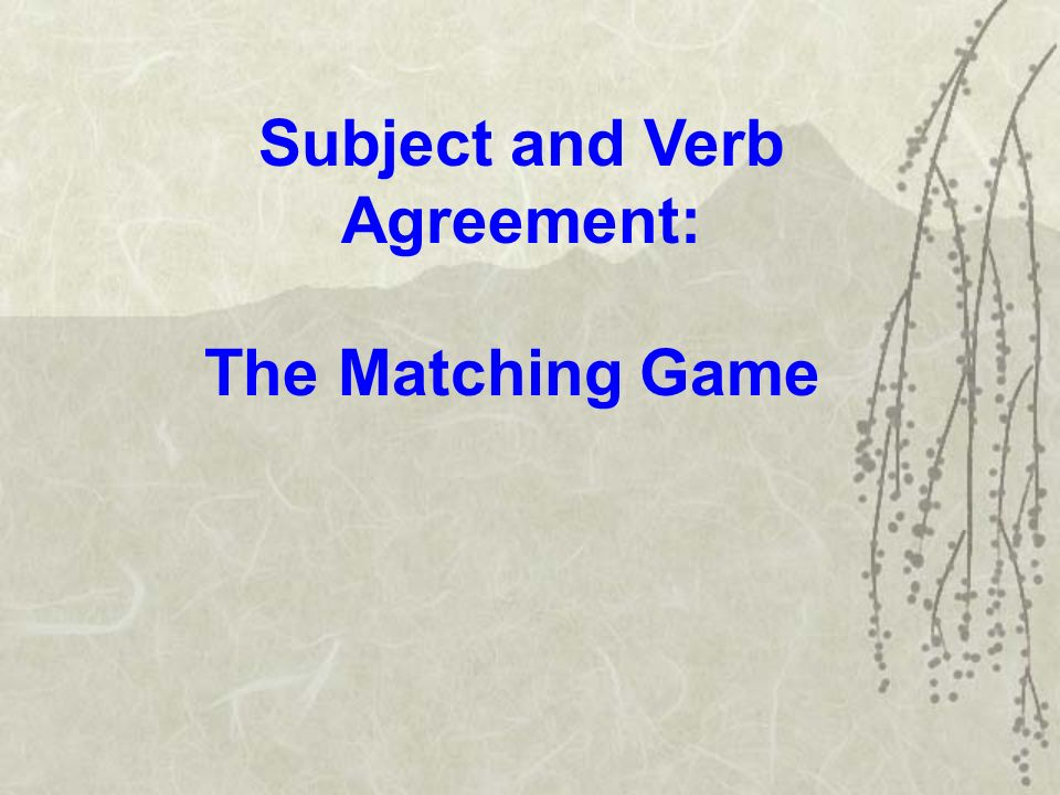 Subject And Verb Agreement The Matching Game Objectives