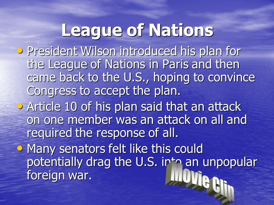 League of Nations President Wilson introduced his plan for the League of Nations in Paris and then came back to the U.S., hoping to convince Congress to accept the plan.