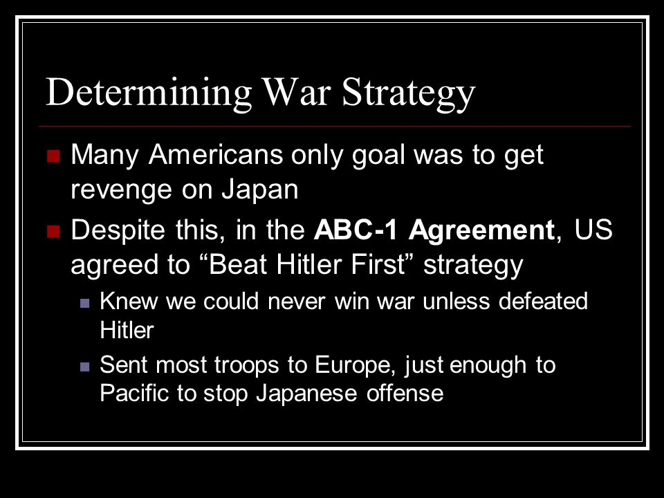 Wwii On The Homefront Determining War Strategy Many Americans Only
