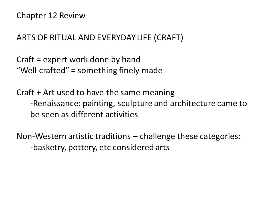Chapter 12 Review ARTS OF RITUAL AND EVERYDAY LIFE (CRAFT
