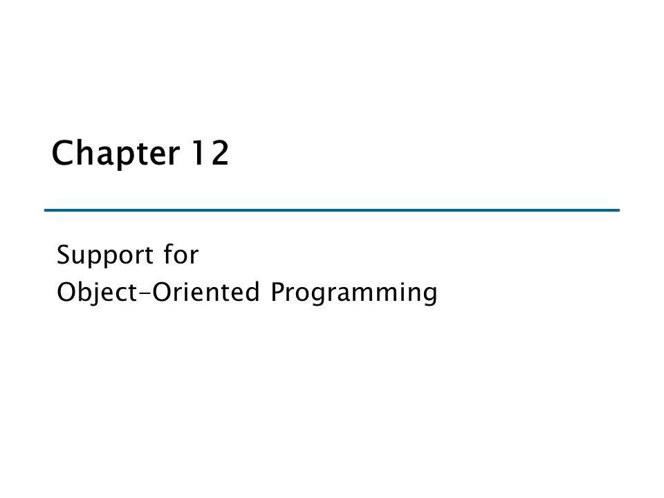 Chapter 12 Support for Object-Oriented Programming