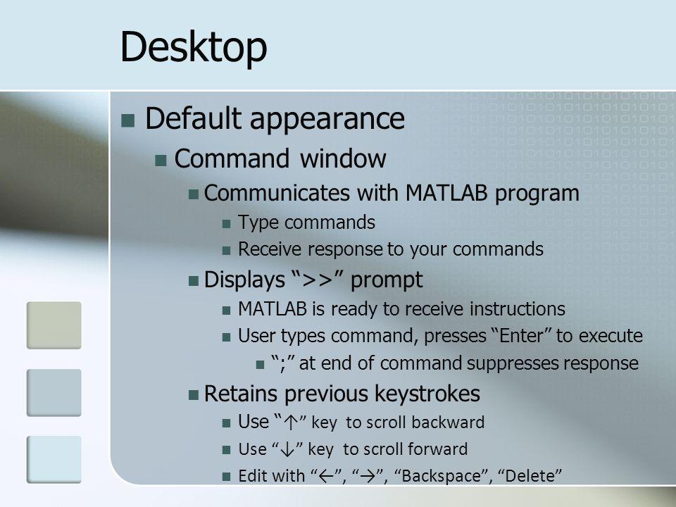 Chapter 1 – Matlab Overview EGR1302  Desktop Command window