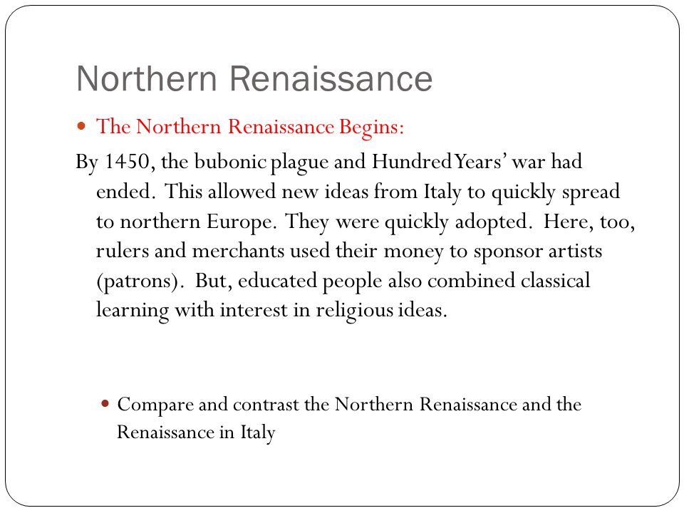 Compare and contrast northern renaissance and italian renaissance art