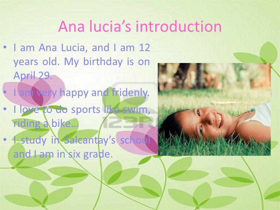 Our future Ana lucia's introduction I am Ana Lucia, and I am