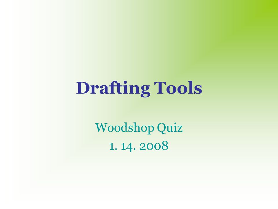 Drafting Tools Woodshop Quiz Directions Click The Blue Box