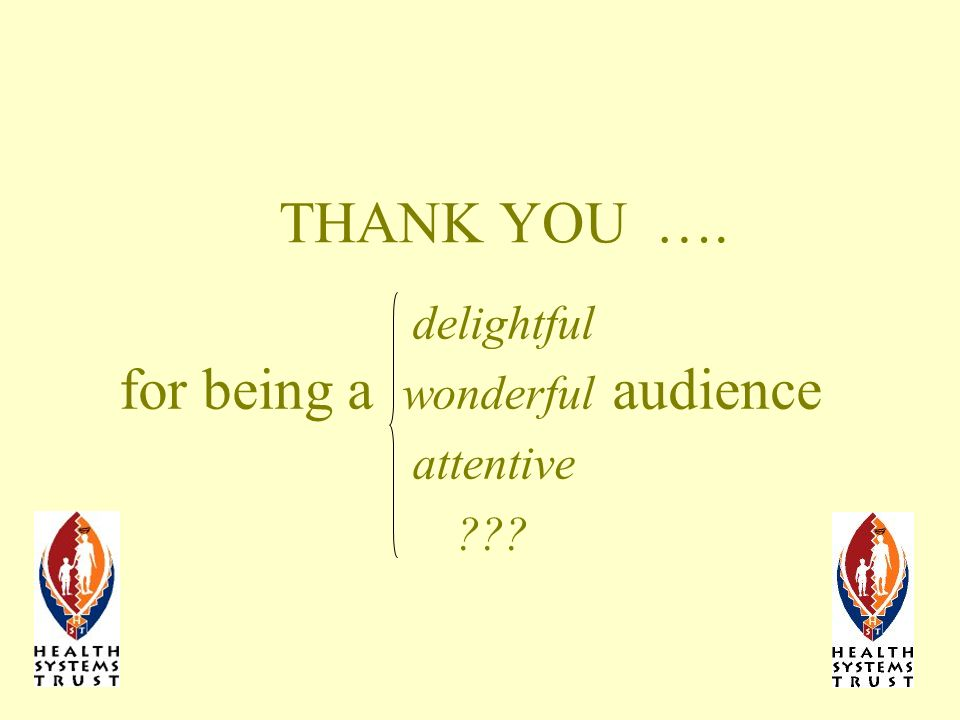 THANK YOU …. delightful for being a wonderful audience attentive