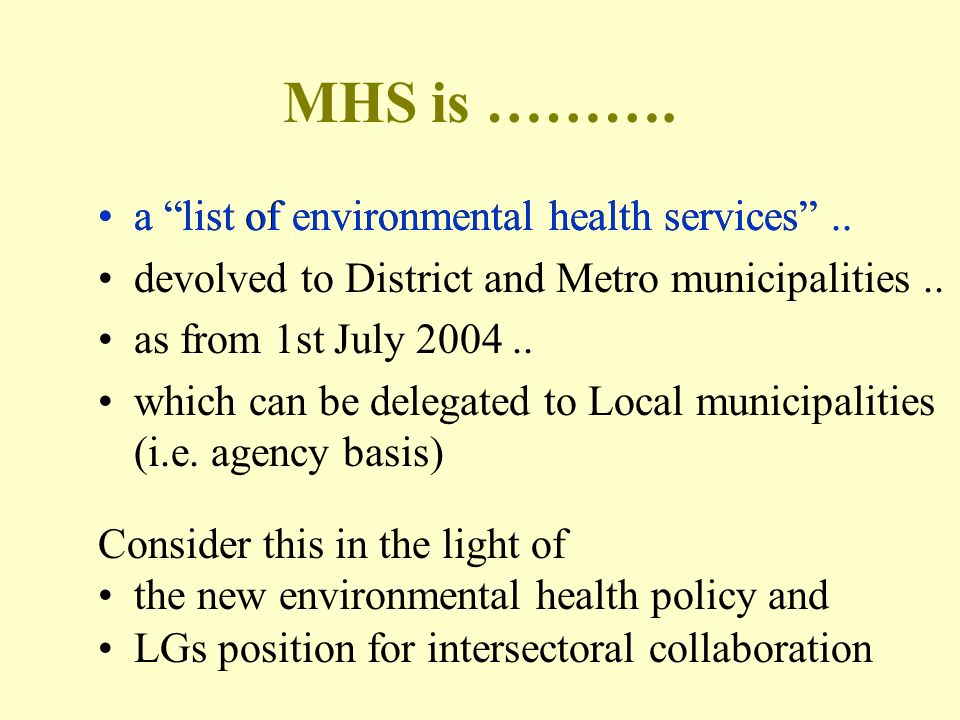 MHS is ………. a list of environmental health services ..