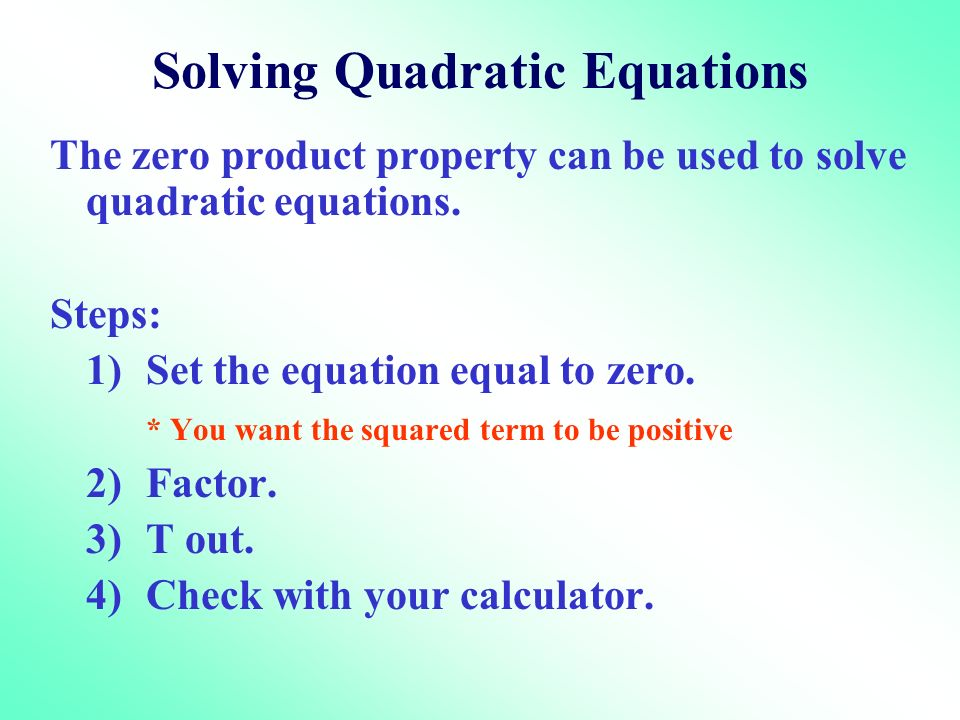 Solving Quadratic Equations The zero product property can be used to solve quadratic equations.