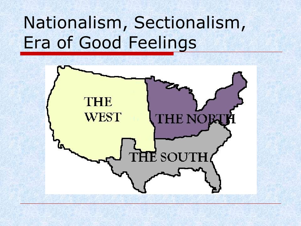 1 nationalism sectionalism era of good feelings