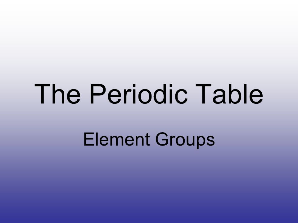 The periodic table element groups most important the periodic table 1 the periodic table element groups urtaz Choice Image