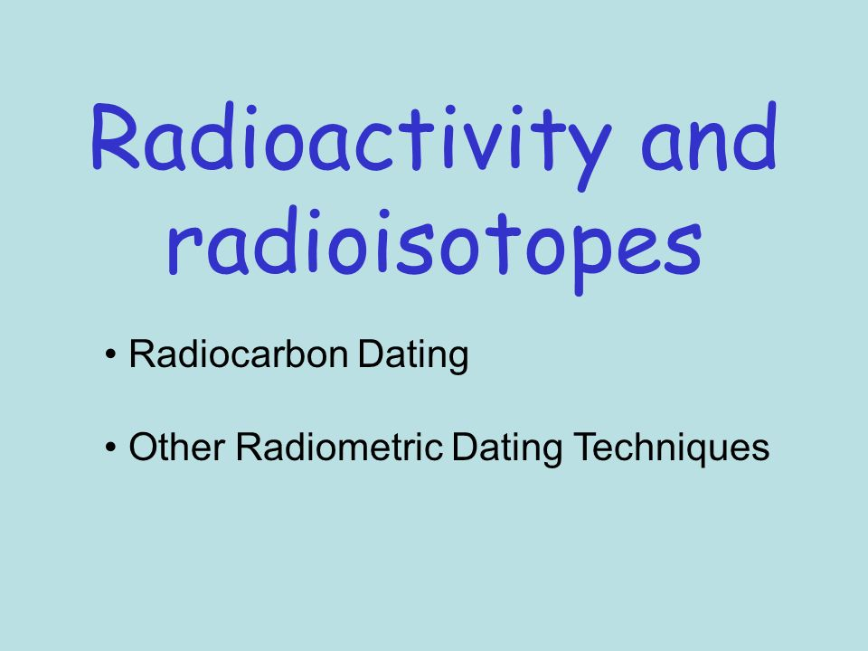 how do we know that radiometric dating is a reliable technique
