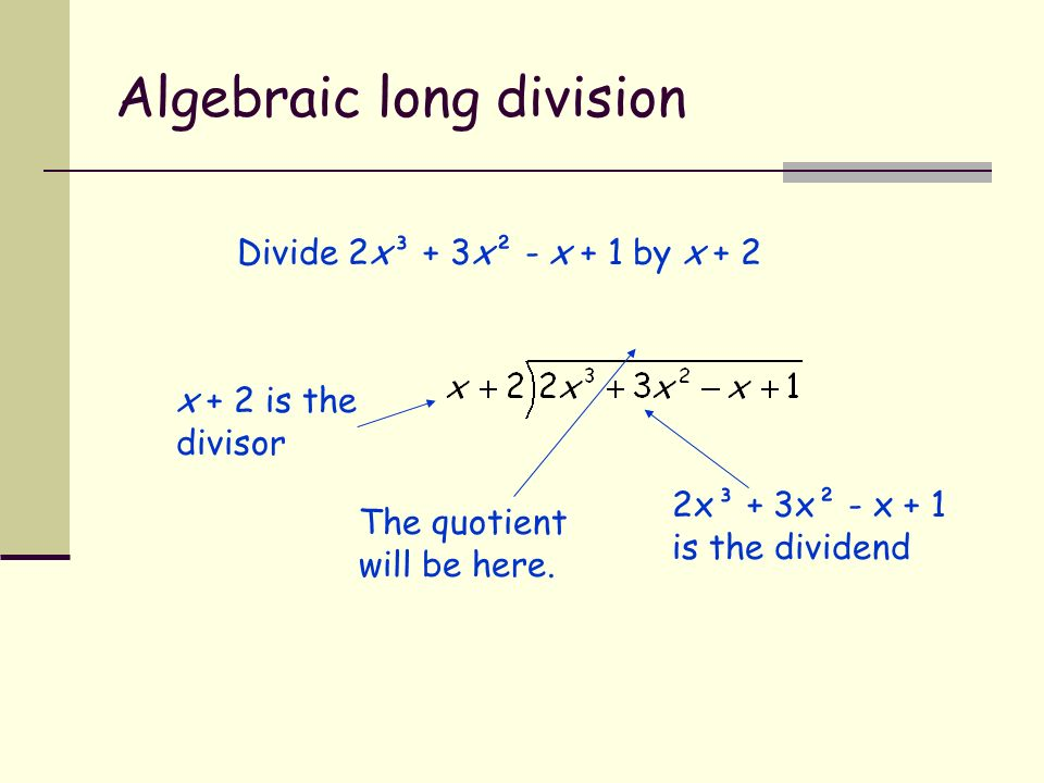 the comparison between algebraic long division and traditional long division In this algebra ii/college level worksheet, students use long and synthetic division to divide polynomials and use the factor theorem to show that a given polynomial is a factor of a polynomial function.
