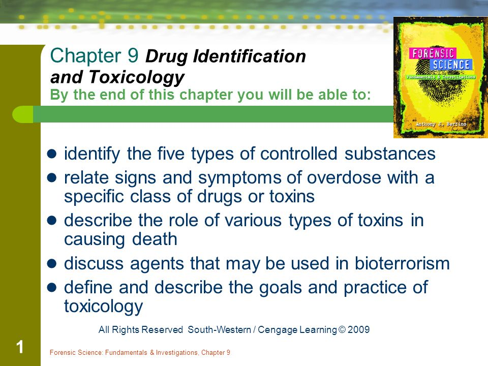 Forensic Science Fundamentals Investigations Chapter 9 1 Chapter 9 Drug Identification And Toxicology By The End Of This Chapter You Will Be Able To Ppt Download