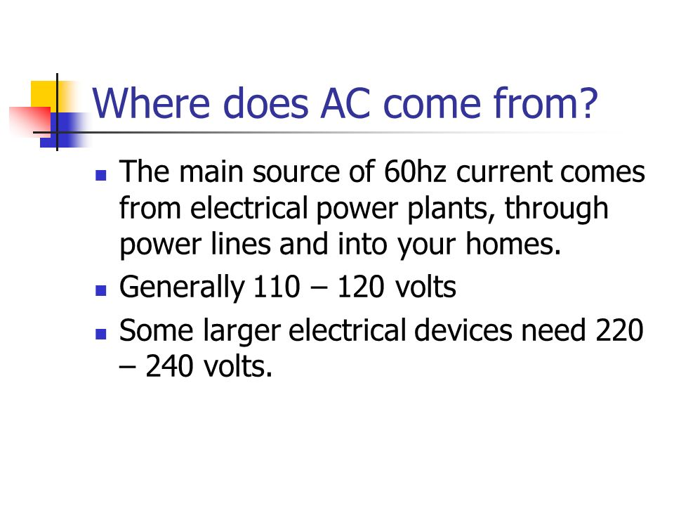 Where does AC come from.