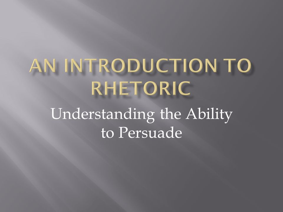 Understanding the Ability to Persuade