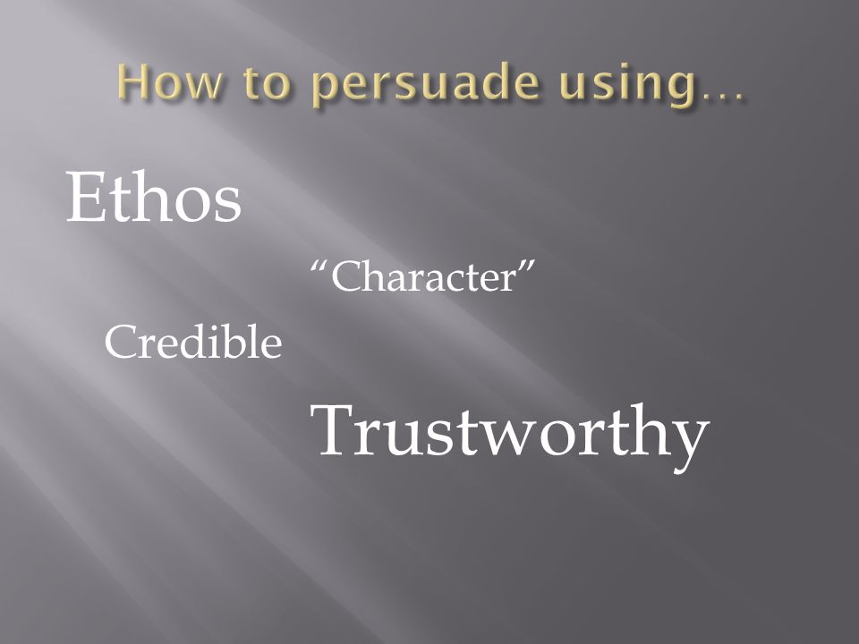 Ethos Character Credible Trustworthy