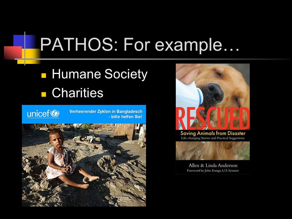 PATHOS: For example… Humane Society Charities