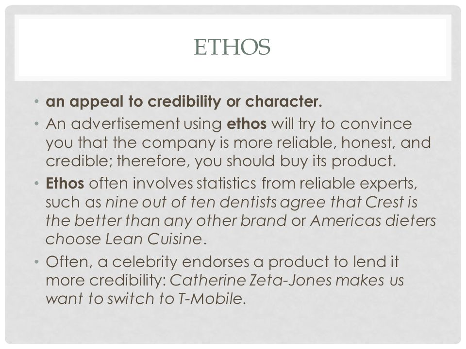 ETHOS an appeal to credibility or character.