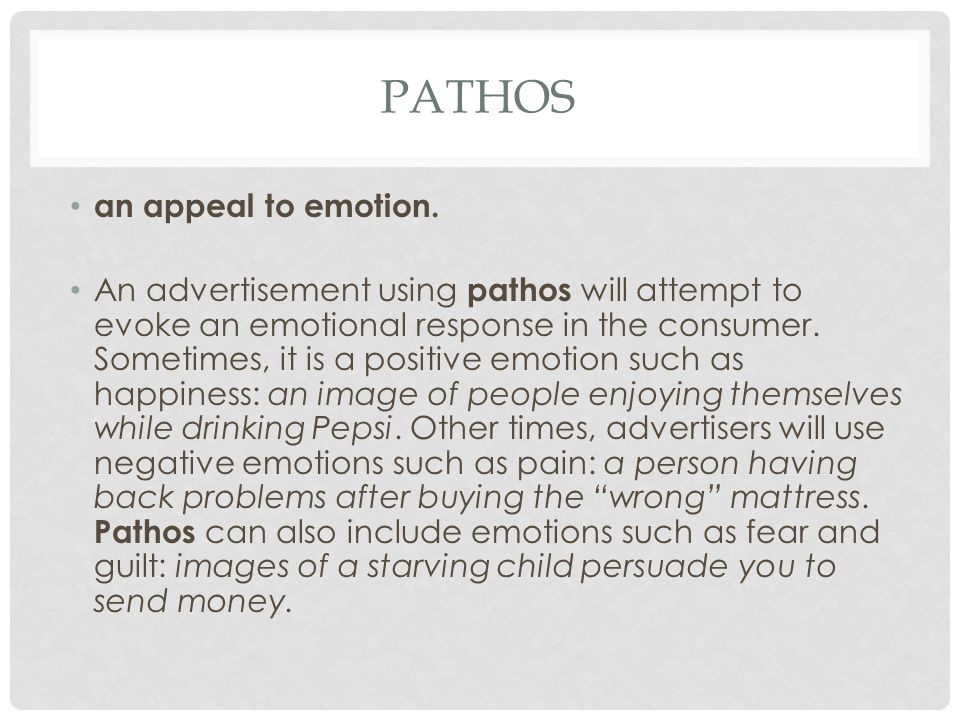 PATHOS an appeal to emotion.