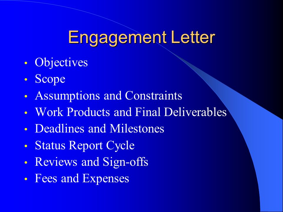 2 Engagement Letter Objectives Scope Assumptions and Constraints Work Products and Final Deliverables Deadlines and Milestones Status Report Cycle Reviews ...