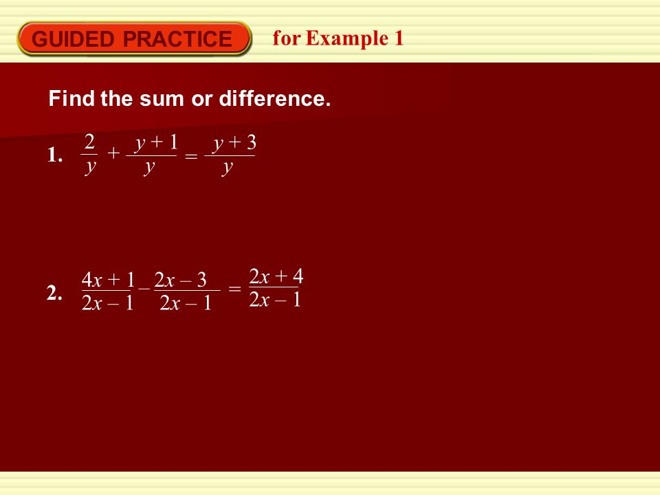 GUIDED PRACTICE for Example 1 Find the sum or difference.