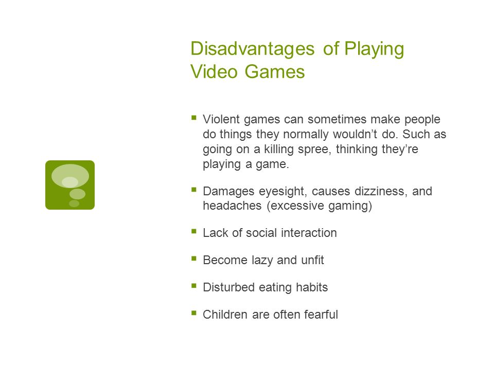 disadvantages of playing video games essay Biggest disadvantages of playing online video games is screen and graphics of these animations are output some high definition dangerous rays dear friends i hope you enjoy the essay of all the pros and cons of playing video games and gaming addiction if you have any question, any suggestion.