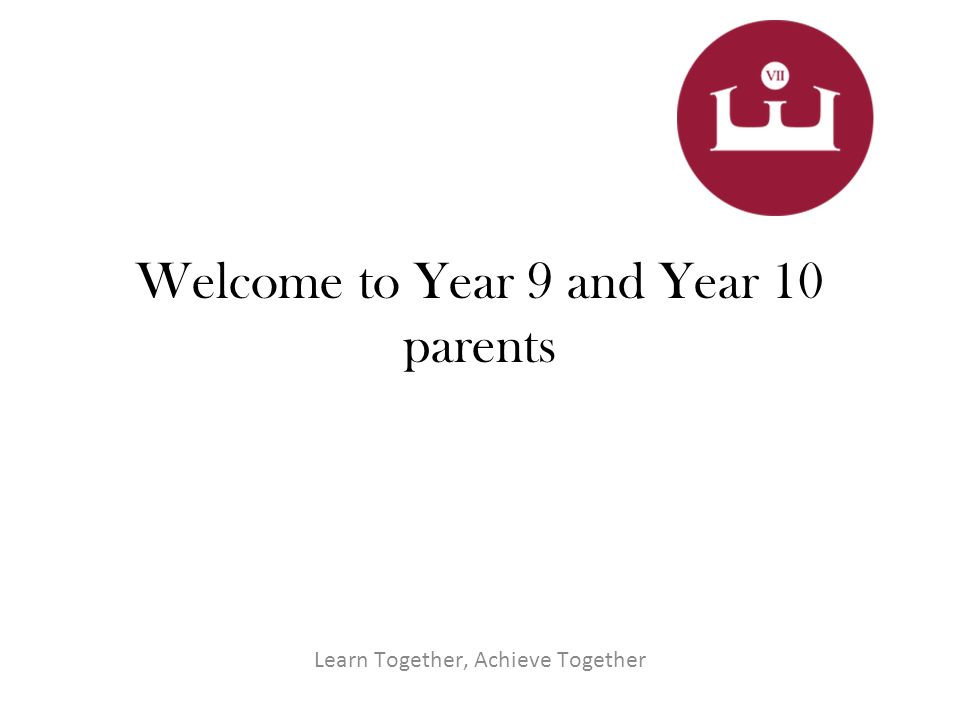 welcome to year 9 and year 10 parents learn together achieve
