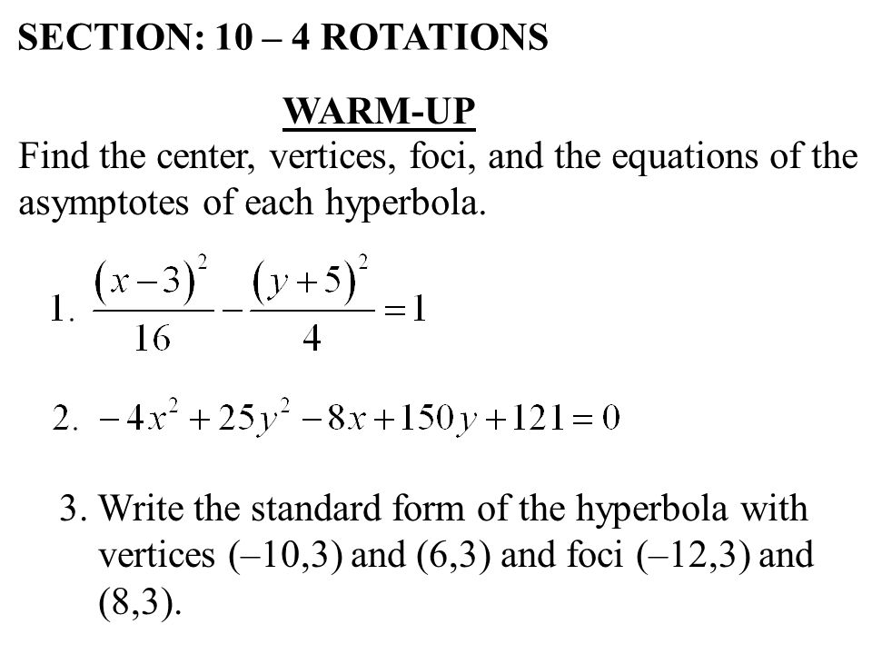 Section 10 4 Rotations Warm Up Find The Center Vertices Foci