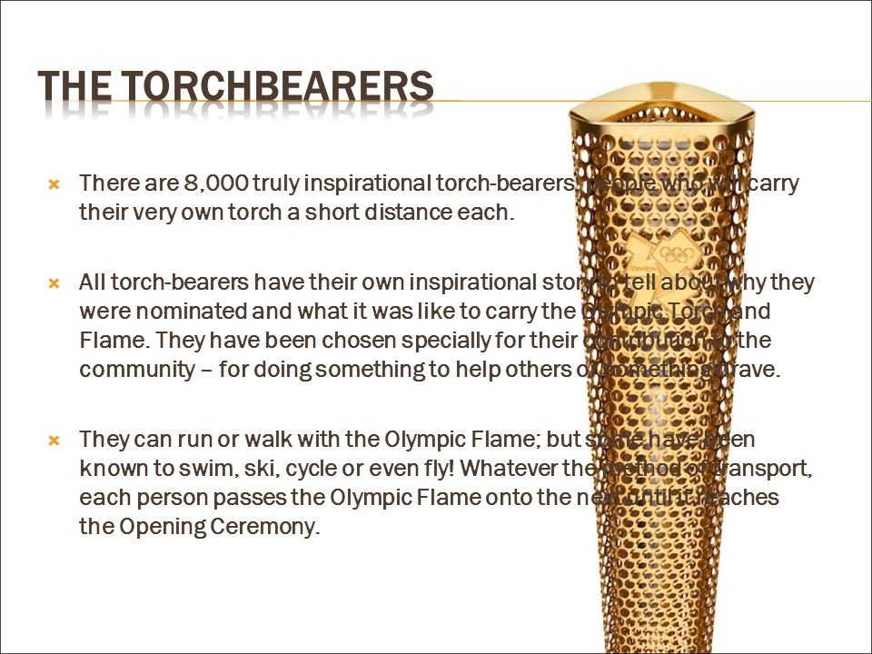 There are 8,000 truly inspirational torch-bearers