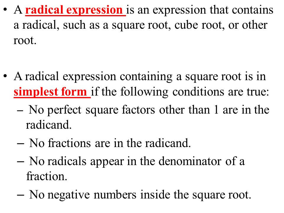 A radical expression is an expression that contains a radical, such as a square root, cube root, or other root.