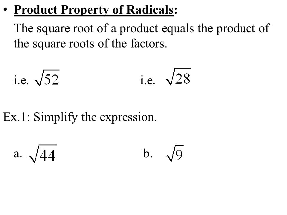 Product Property of Radicals: The square root of a product equals the product of the square roots of the factors.
