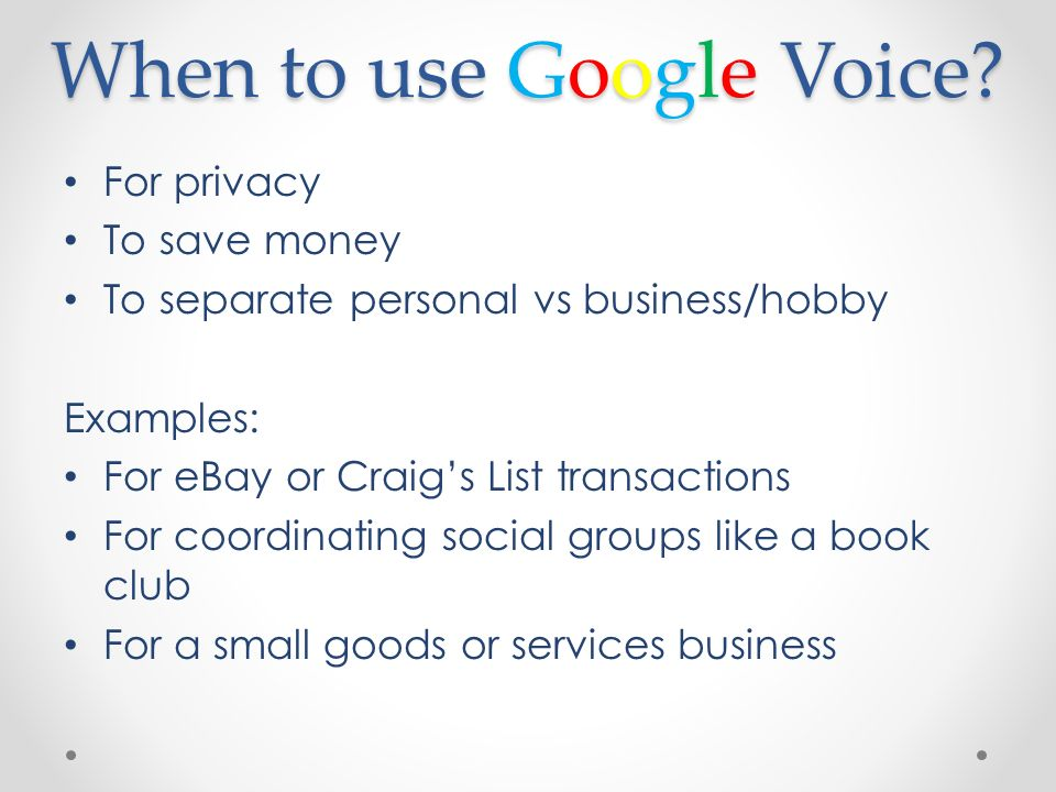 Google Voice Google is more than just a search engine ... on