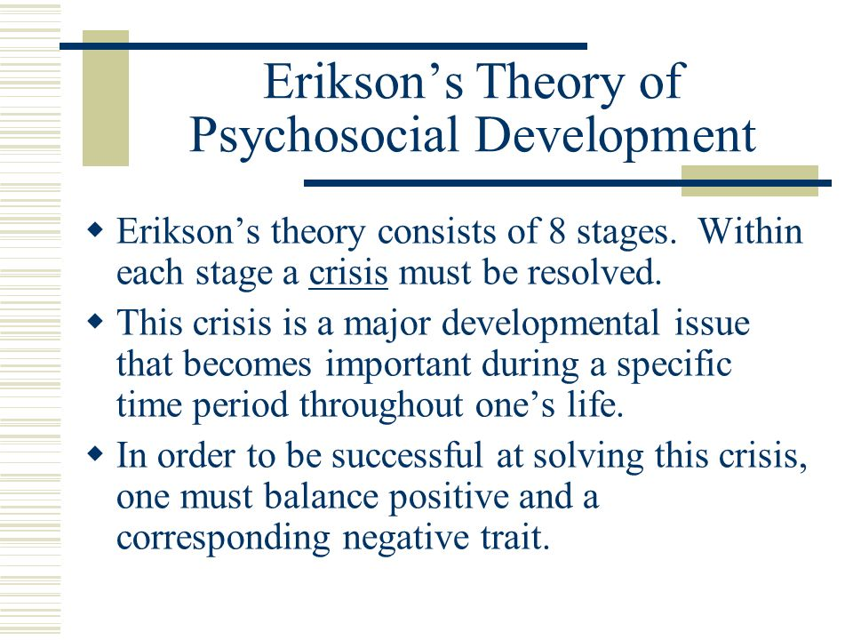 Erik Erikson Stages Of Psychosocial Development Objectives For