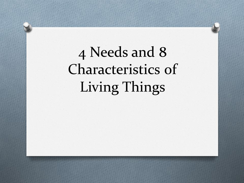 what is the 8 characteristics of living things