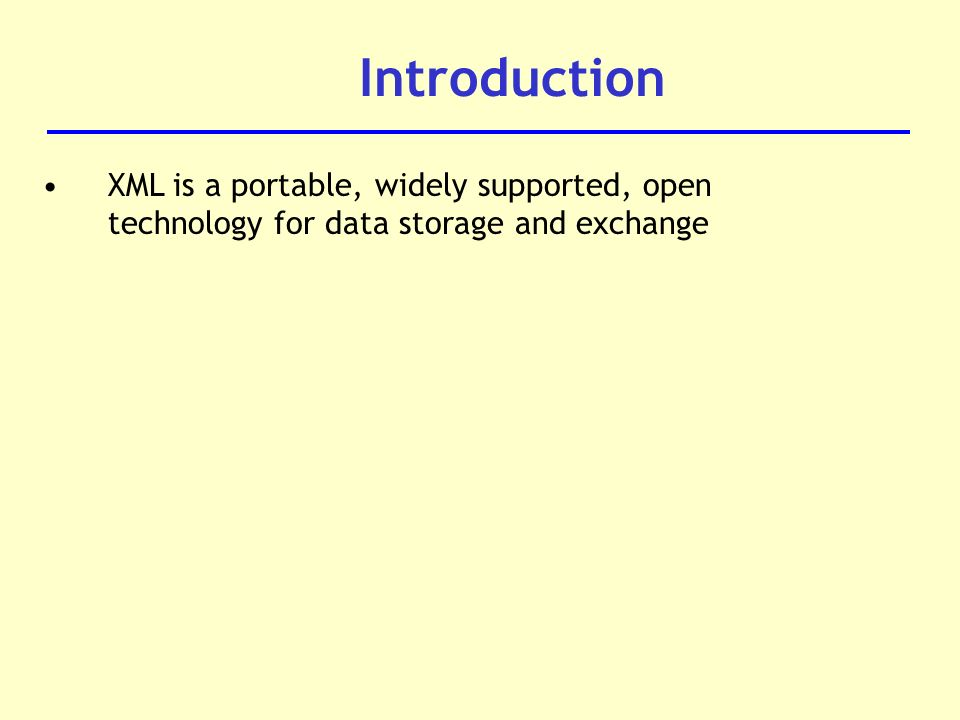 EXtensible Markup Language (XML)  Definition XML is a cross