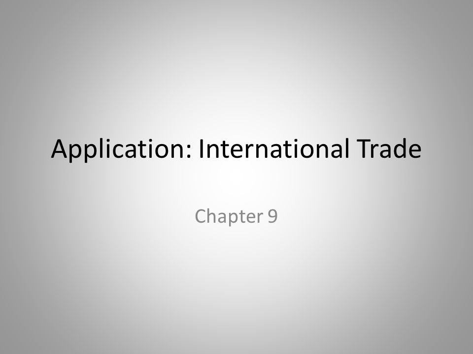 Application International Trade Chapter 9 In This Chapter