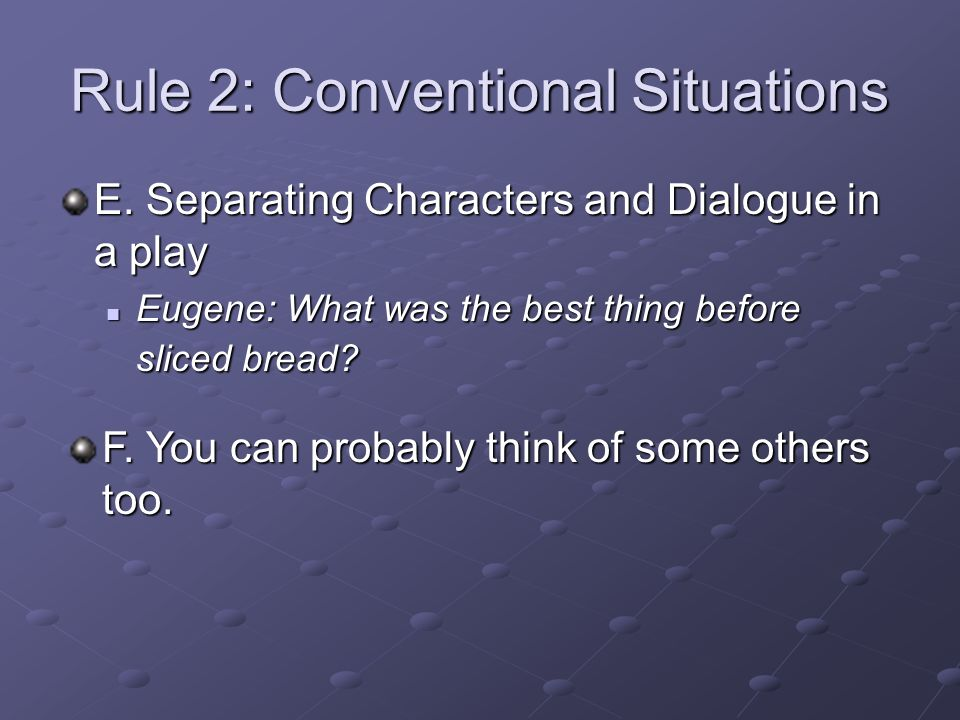 Rule 2: Conventional Situations E.
