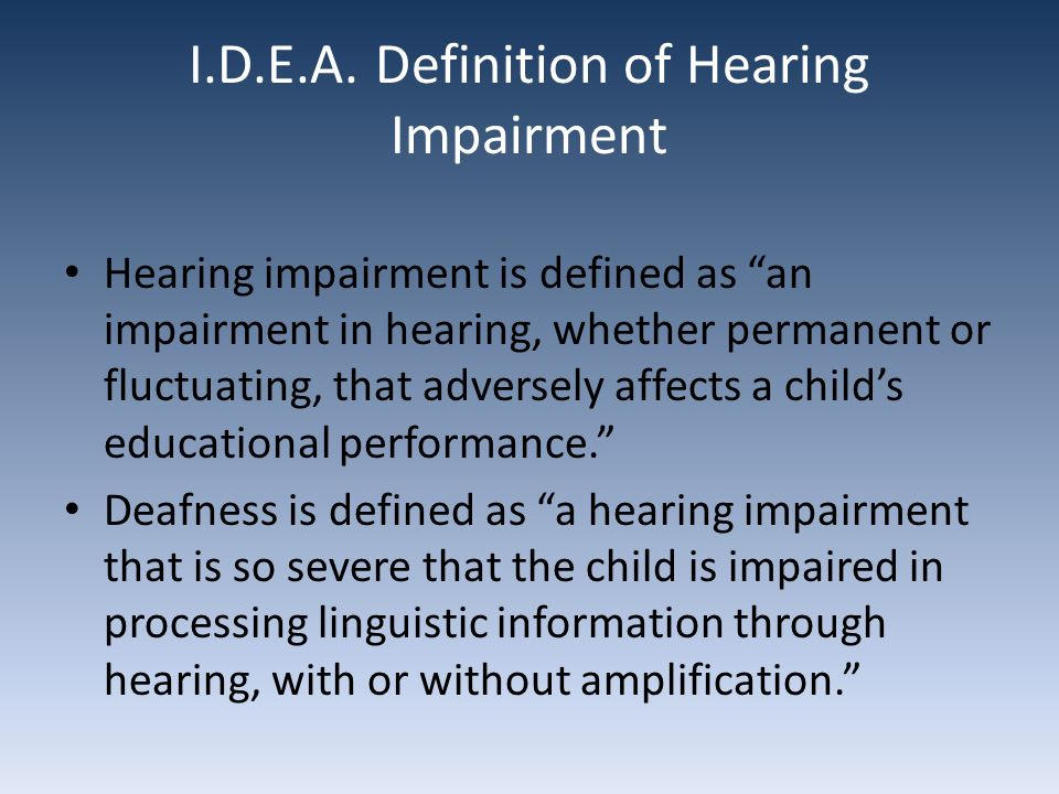 Vision and Hearing Disabilities  I D E A  Definition of