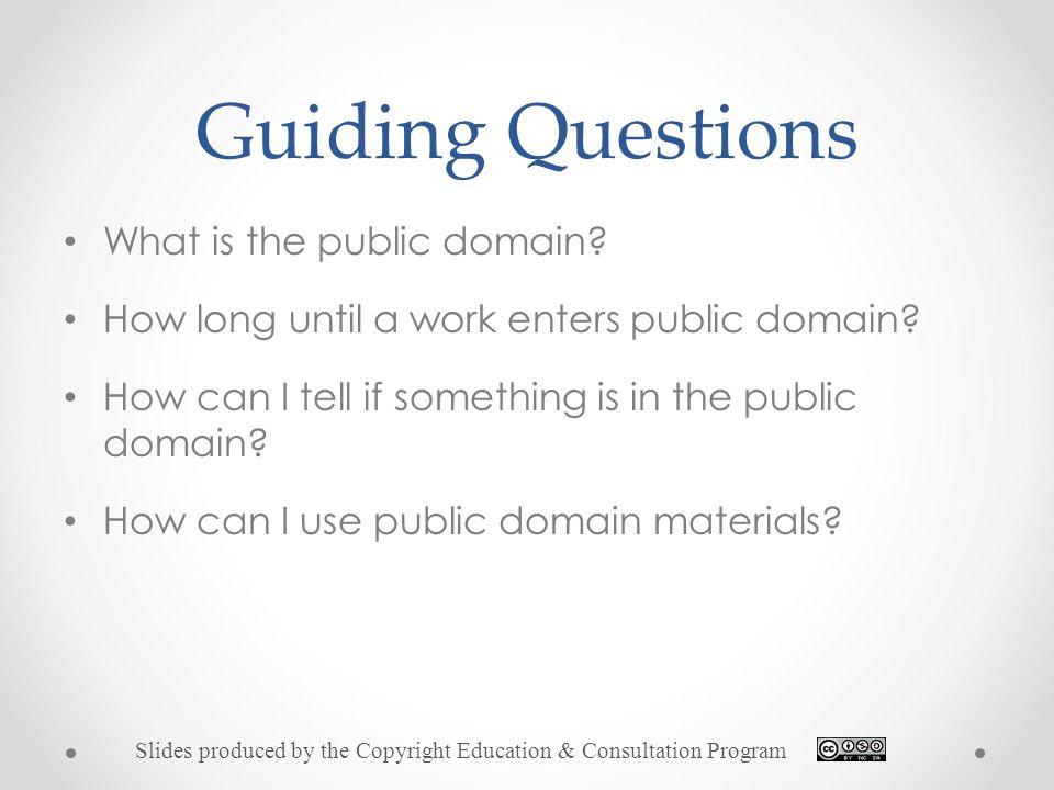 Guiding Questions What Is The Public Domain How Long Until A Work Enters Public Domain