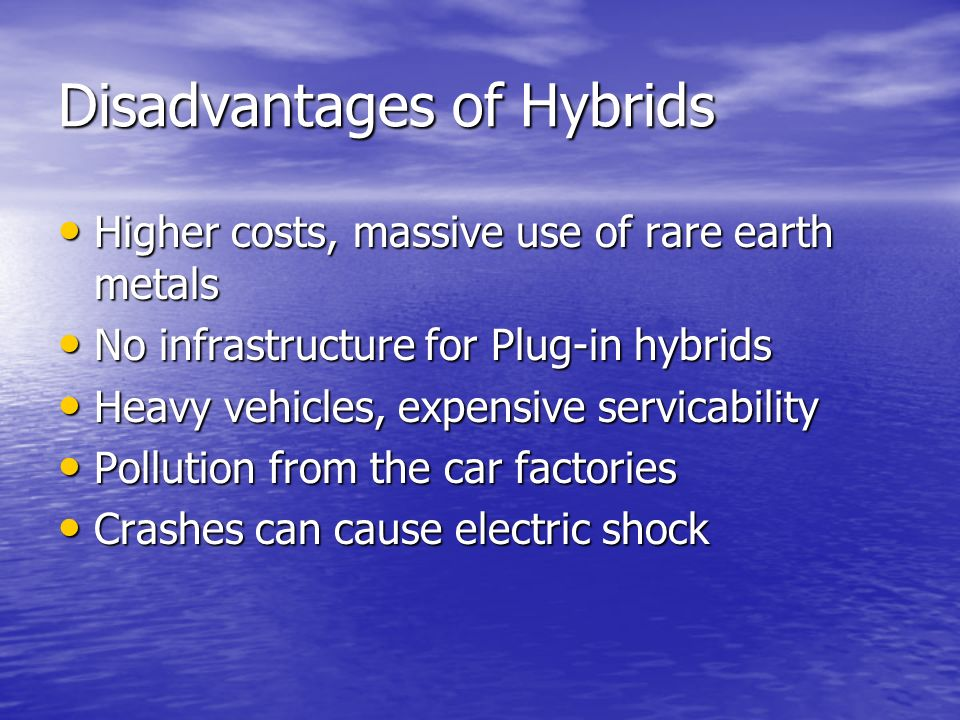 4 Disadvantages Of Hybrids Higher Costs Mive Use Rare Earth Metals No Infrastructure For Plug In