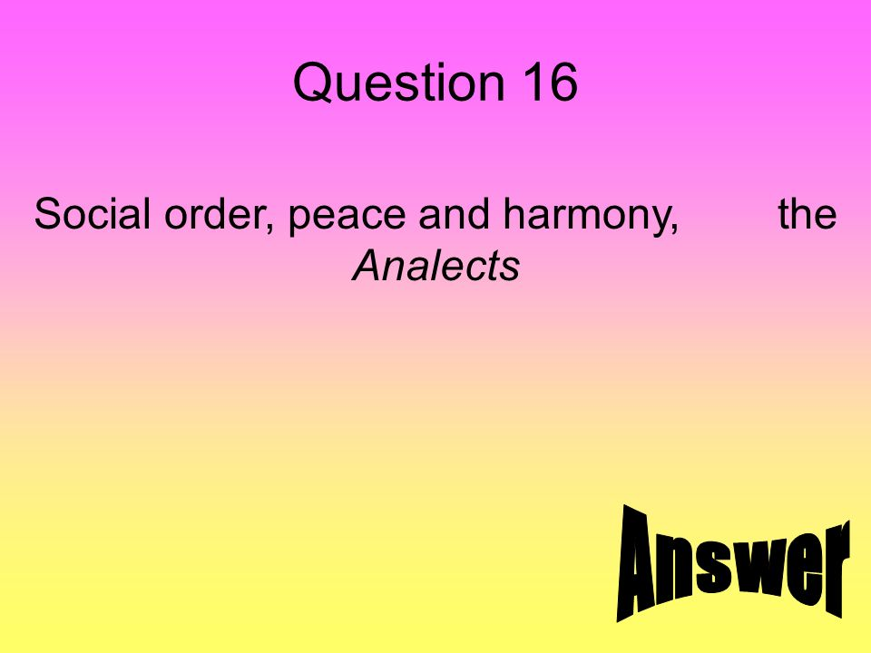 Question 16 Social order, peace and harmony, the Analects
