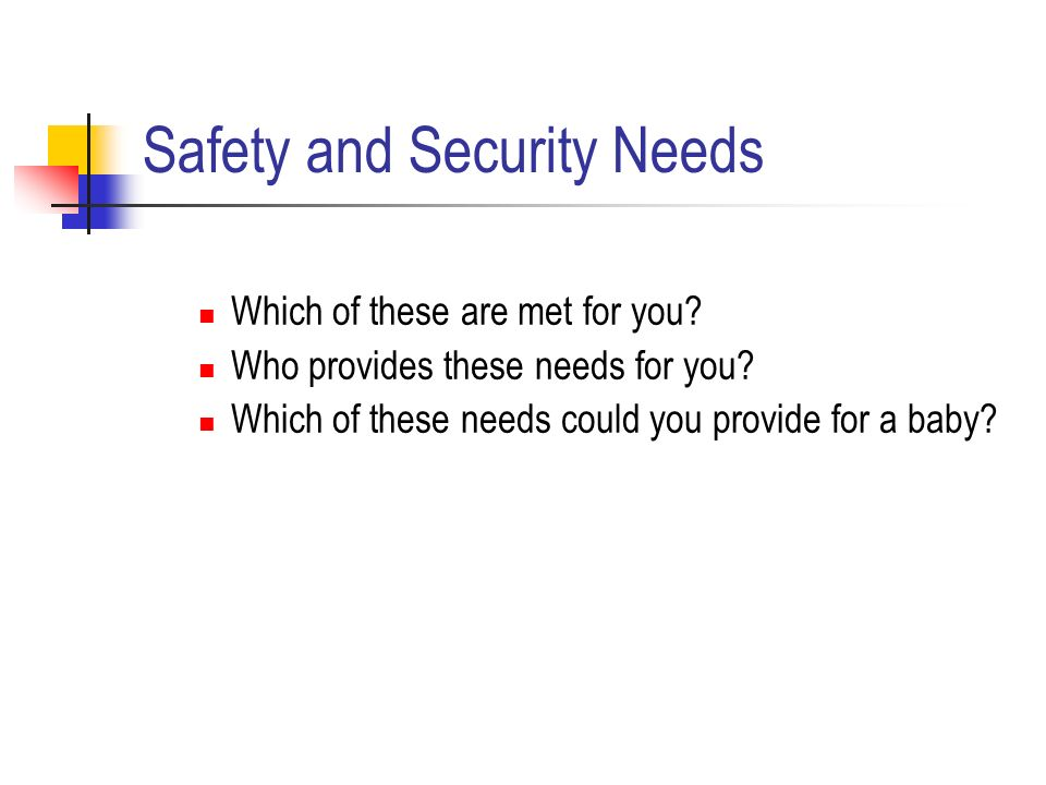 Safety and Security Needs Which of these are met for you.