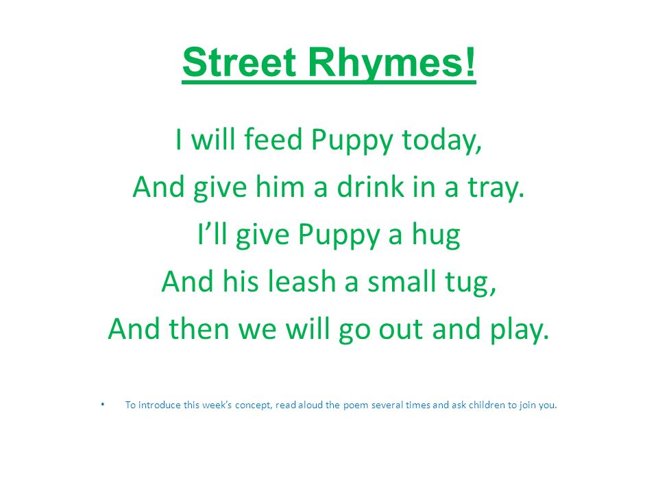 Day 1 Street Rhymes I Will Feed Puppy Today And Give Him A Drink