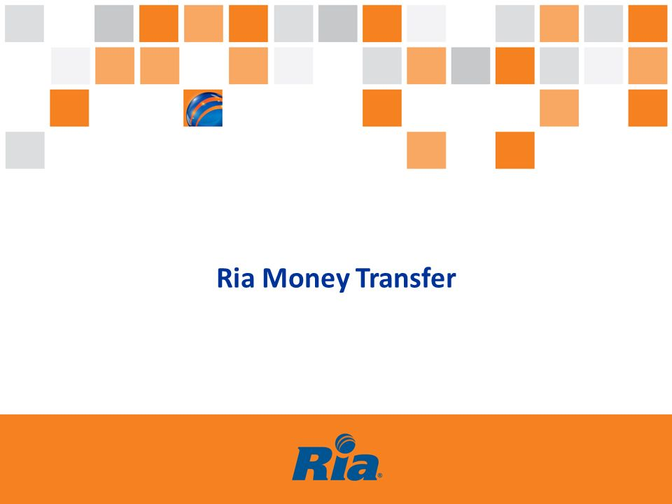 RIA, a Euronet Worldwide Company March 2014 Proprietary