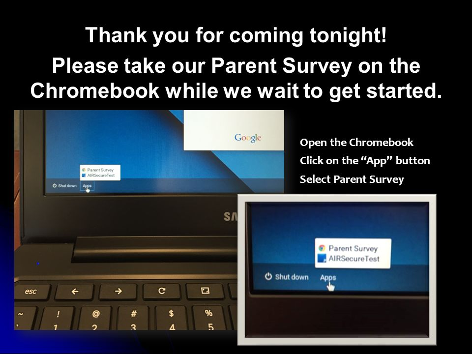 Thank you for coming tonight! Please take our Parent Survey