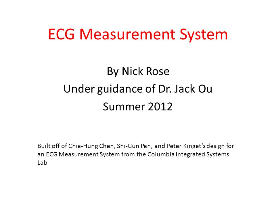 ECG Measurement System By Nick Rose Under guidance of Dr.