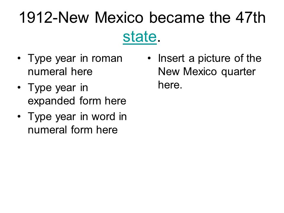 Name Date ASP Group New Mexico became the 47th state  state