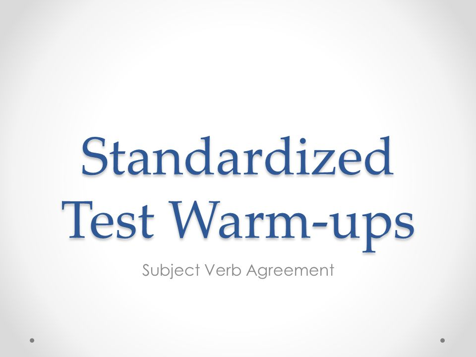 Standardized Test Warm Ups Subject Verb Agreement Ppt Download